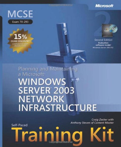 MCSE Self-Paced Training Kit (Exam 70-293): Planning and Maintaining a Microsoft® Windows Server™ 2003 Network Infrastructure por Craig Zacker