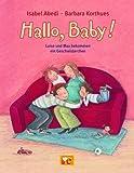 Hallo, Baby!: Luise und Max bekommen ein Geschwisterchen - Isabel Abedi
