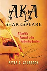 AKA Shakespeare: A Scientific Approach to the Authorship Question: Black & White