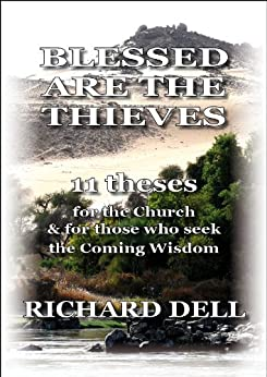 BLESSED ARE THE THIEVES (English Edition) di [Dell, Richard]