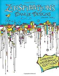 Zenspirations Dangle Designs, Expanded Workbook Edition by Joanne Fink (2013-10-16)