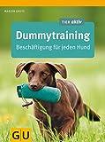 Dummytraining: Beschäftigung für jeden Hund (GU Tier aktiv)