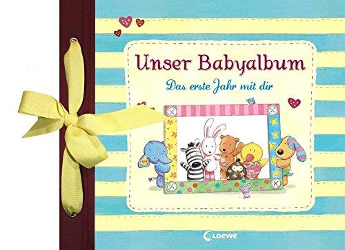 Unser Babyalbum: Das erste Jahr mit dir