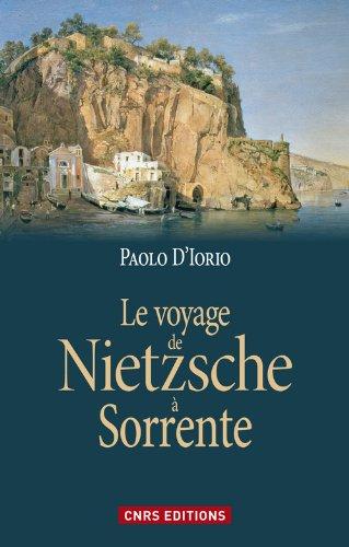 Le voyage de Nietzsche à Sorrente : Genèse de la philosophie de l'esprit libre