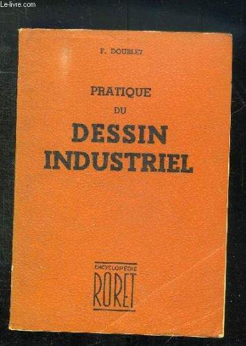 PRATIQUE DU DESSIN INDUSTRIEL. par DOUBLET F.