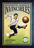 Preston North End - The Rise of the Invincibles