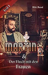 Martin und der Fluch mit den Frauen: Teil I