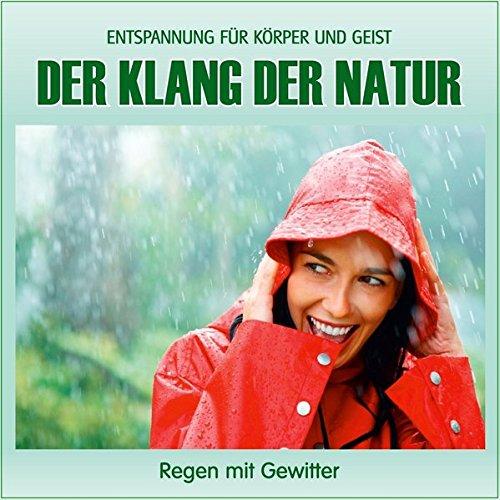 - Regen mit Gewitter (ohne Musik) Naturklänge für Körper und Geist - Entspannung und Wellness für die Seele ()