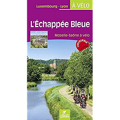 L'ECHAPPEE BLEUE - MOSELLE SAONE A VELO