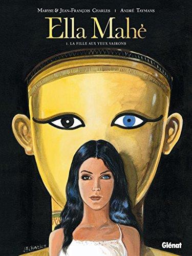 Ella Mahé - Tome 01: La Fille aux yeux vairons