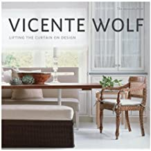 Lifting the Curtain on Design by Vicente Wolf (2010-10-19)