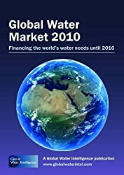 Global Water Market 2011: Financing the World's Water Needs Until 2016