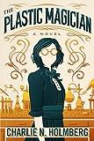 The Plastic Magician (A Paper Magician Novel) by