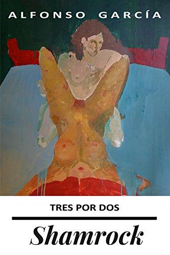 Shamrock: Tres por dos por Alfonso García