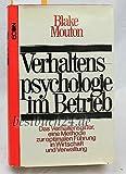 Verhaltenspsychologie im Betrieb. Das Verhaltensgitter, eine Methode zur optimalen Führung in Wirtschaft und Verwaltung.