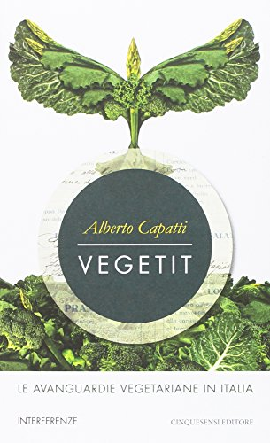 Vegetit. Le avanguardie vegetariane in Italia: 1