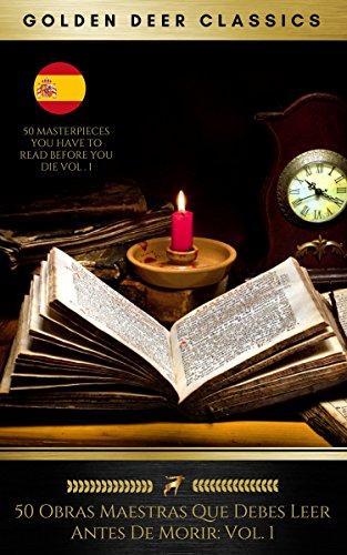 50 Obras Maestras Que Debes Leer Antes De Morir: Vol. 1 (Golden Deer
