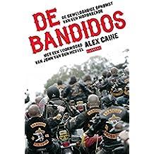 De bandidos: de geweldadige opkomst van een motorbende