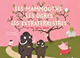 Telecharger Livres Les mammouths les ogres les extra terrestres et ma petite soeur (PDF,EPUB,MOBI) gratuits en Francaise