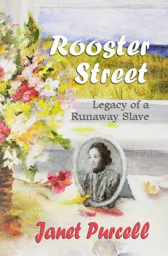 rooster-street-legacy-of-a-runaway-slave