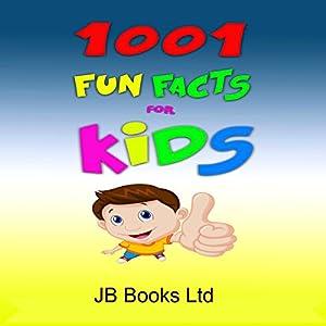6f626fce5247 1001 Fun Facts for Kids! (Audio Download): Amazon.co.uk: JB Books ...