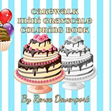 Cakewalk Mini Grayscale Coloring Book: Volume 2 (Many Mini Grayscale Coloring Books)
