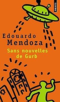 Sans nouvelles de Gurb par [Mendoza, Eduardo]