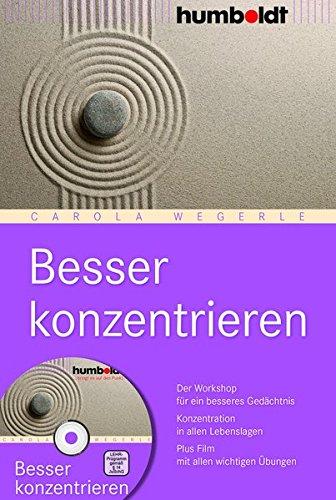 Besser konzentrieren: Der Workshop für ein besseres Gedächtnis. Konzentration in allen Lebenslagen. Plus DVD mit allen wichtigen Übungen