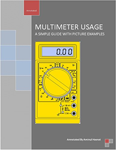 Multimeter usage: A simple guide with picture examples (English Edition) -
