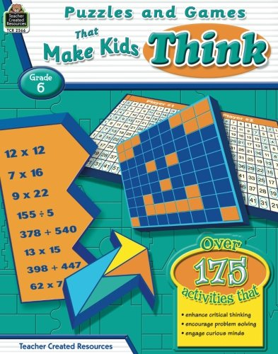 Puzzles and Games That Make Kids Think Grade 6