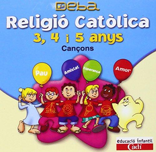 CD Religió Católica 3, 4 i 5 anys. Cançons. Projecte Deba