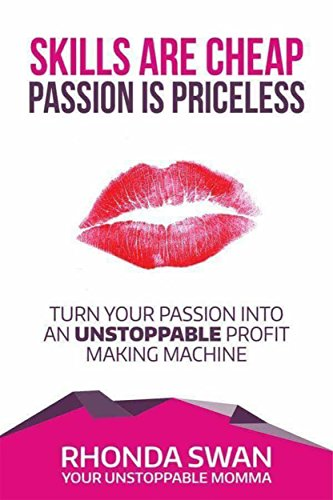 skills-are-cheap-passion-is-priceless-turn-your-passion-into-an-unstoppable-profit-making-machine