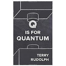 Q is for Quantum