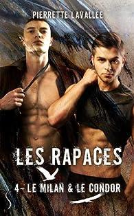 Les rapaces, tome 4 : Le Milan et le Condor par Pierrette Lavallée