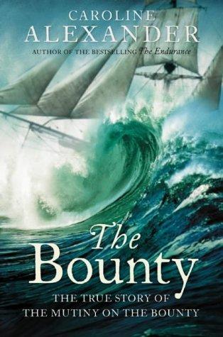 the-bounty-the-true-story-of-the-mutiny-on-the-bounty-by-caroline-alexander-2004-08-02