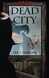 Dead City by Lee Isserow (2016-01-29)