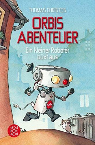 Orbis Abenteuer – Ein kleiner Roboter büxt - Roboter Kleine
