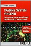 Trading Systems vincenti. Le strategie operative utilizzate dagli investitori professionali