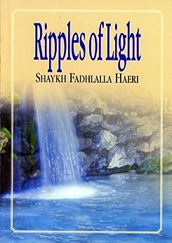 Ripples of Light (English Edition) di [Haeri, Shaykh Fadhlalla]