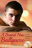 A Brand New Ballgame: Living Legends Book 1 (English Edition)