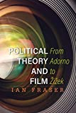 Political Theory and Film: From Adorno to Žižek