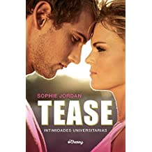 Tease (Intimidades universitarias) (Spanish Edition)