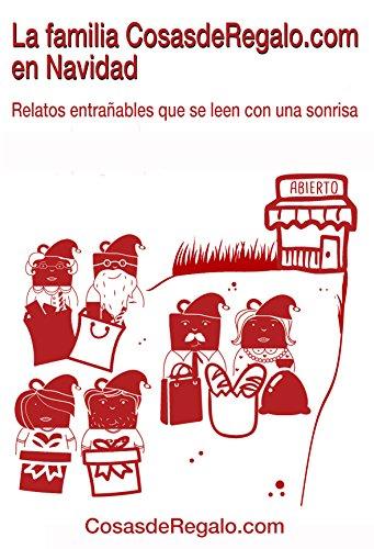 La familia CosasdeRegalo.com en Navidad: Relatos entrañables que se leen con una sonrisa