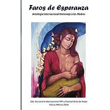 Faros de Esperanza: Antologia Internacional Homenaje a las Madres: Volume 3 (Coleccion Grito de Mujer)