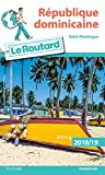 Guide du Routard République dominicaine 2018/19: Saint-Domingue