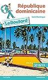 Guide du Routard République dominicaine 2018/19: Saint-Domingue par Guide du Routard