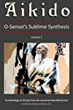 Aikido, Vol. 2: O-Sensei's Sublime Synthesis