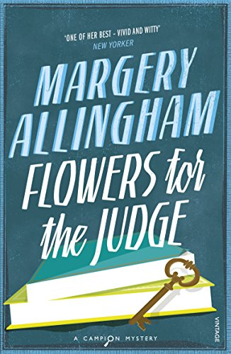 Flowers For The Judge por Margery Allingham