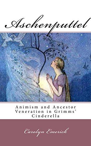 Aschenputtel animism and ancestor veneration in grimms cinderella aschenputtel animism and ancestor veneration in grimms cinderella european fairy tales book 5 fandeluxe Gallery