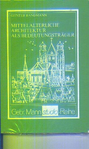 Mittelalterliche Architektur als Bedeutungsträger.